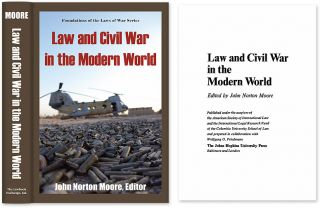 Law and Civil War in the Modern World. John Norton Moore, Ed., Joseph Gen ed Perkovich