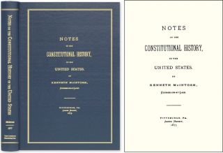 Notes on the Constitutional History of the United States. Kenneth McIntosh