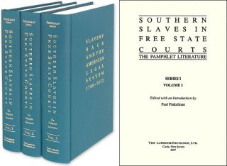 Southern Slaves in Free State Courts: The Pamphlet Literature. 3 Vols. Paul Finkelman