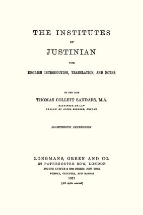 The Institutes of Justinian, With English Introduction, Translation...