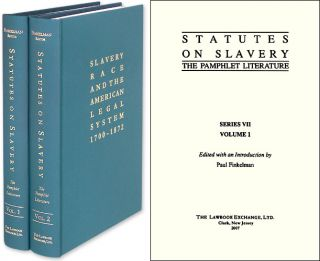 Statutes on Slavery: The Pamphlet Literature. 2 Vols. Paul Finkelman