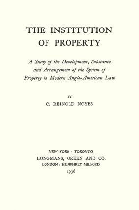 The Institution of Property; a Study of the Development, Substance...