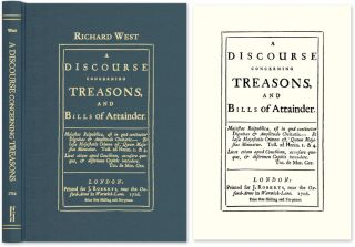 A Discourse Concerning Treasons, and Bills of Attainder. Richard West