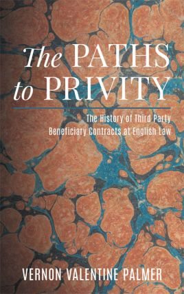 The Paths to Privity: The History of Third Party Beneficiary. Vernon V. Palmer.