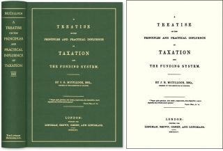 A Treatise on the Principles and Practical Influence of Taxation. J. R. McCulloch