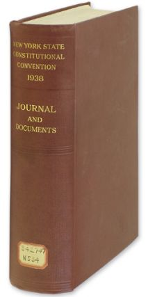 Journal of the Constitutional Convention of the State of New York. 1938 New York State. April 5th to August 26th.