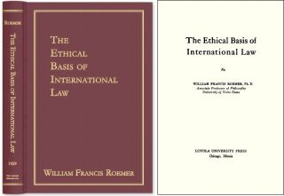 The Ethical Basis of International Law. William Francis Roemer