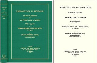 Peerage Law in England: A Practical Treatise for Lawyers and Laymen. Francis Beaufort Palmer
