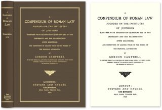 A Compendium of Roman Law Founded on the Institutes of Justinian. Gordon Campbell