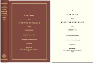 A Treatise on the Right of Suffrage, With an Appendix. Samuel Jones