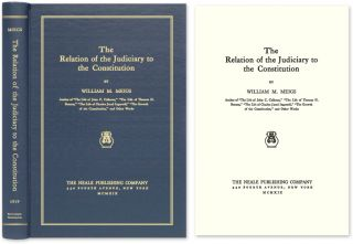 The Relation of the Judiciary to the Constitution. William M. Meigs