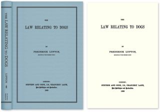 The Law Relating to Dogs. Frederick Lupton