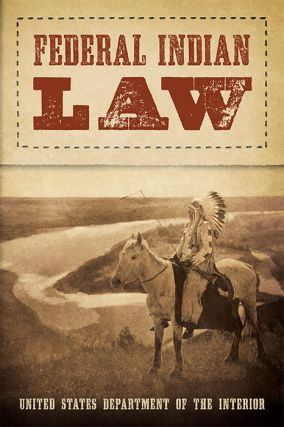 Federal Indian Law. Fred A. Seaton, Elmer F. Bennett