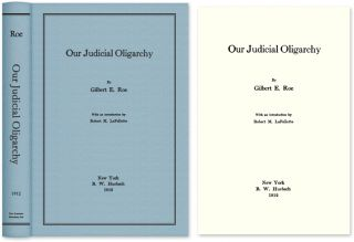Our Judicial Oligarchy. Gilbert E. Roe