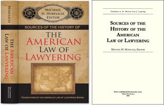 Sources of the History of the American Law of Lawyering. Hardcover. Michael H. Hoeflich
