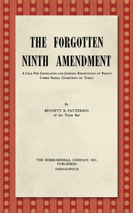 The Forgotten Ninth Amendment. A Call for Legislative and Judicial. Bennett B. Patterson, Roscoe...