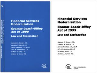 Financial Services Modernization: Gramm-Leach-Bliley Act of 1999. Kenneth R. Benson, K M. Biamco, J Hamilton.