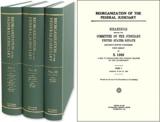 Reorganization of the Federal Judiciary: Committee Hearings... 3 Vols. United States Congress....