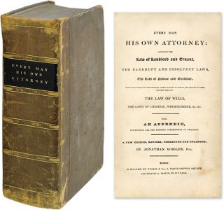 Every Man His Own Attorney: Comprising the Law of Landlord...Bankrupt. Thomas Jonathan Wooler.