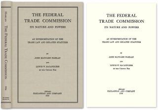 The Federal Trade Commission Its Nature and Powers. An. John Maynard Harlan, , Lewis W. McCandless.