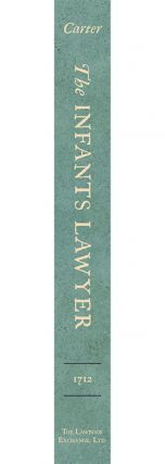 The Infants Lawyer: Or the Law (Ancient and Modern) Relating to...