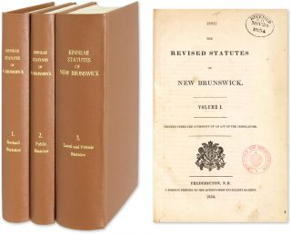 The Revised Statutes of New Brunswick. Printed under the Authority. New Brunswick