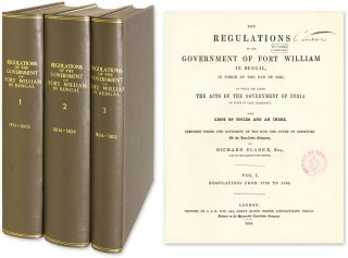 The Regulations of the Government of Fort William in Bengal. 3 vols. Richard Clarke, Compiler
