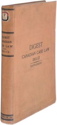 Digest Canadian Case law, January, 1911, September, 1912 (Omitting. Walter E. Lear, Eds Eduard...