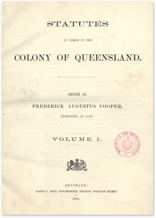 Statutes in Force in the Colony of Queensland. Edited by Frederick. Australia, Frederick Augustus...