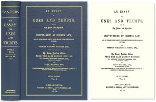 An Essay on Uses and Trusts, and on the Nature and Operation of. Francis Williams Sanders, John Warner.