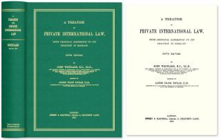 A Treatise on Private International Law, With Principal Reference. John Westlake, Frank Alfred...