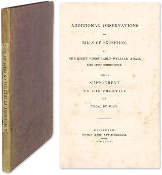 Additional Observations on Bills of Exception, Being a Supplement. William Adam