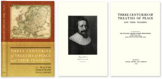 Three Centuries of Treaties of Peace and Their Teaching. Sir Walter Phillimore
