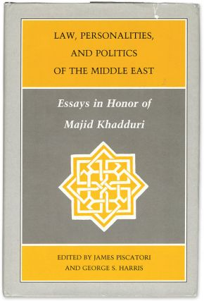 Law, Personalities, and Politics of the Middle East: Essays in Honor. James P. Piscatori, Majid...