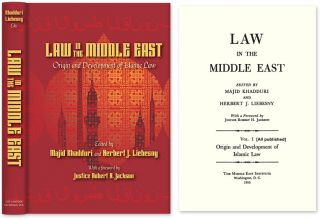 Law in the Middle East: Origin and Development of Islamic Law. With. Majid Khadduri, Herbert J....