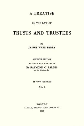 A Treatise on the Law of Trusts and Trustees. 7th ed. 2 Vols.
