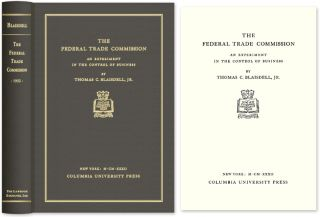 The Federal Trade Commission. An Experiment in the Control of Business. Thomas C. Blaisdell Jr