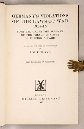 Germany's Violations of the Laws of War, 1914-1915: Compiled Under...
