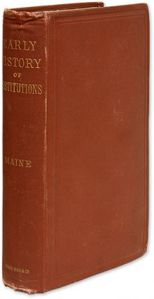 Lectures on the Early History of Institutions. 1st Am. ed. 1888. Sir Henry Sumner Maine