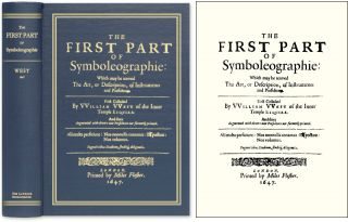 The First Part of Symboleographie. Which may be Termed, The Art. William West