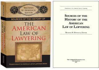 Sources of the History of the American Law of Lawyering. Michael H. Hoeflich