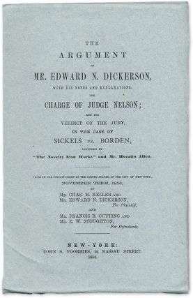 The Argument of Mr. Edward N. Dickerson: With His Notes and. Trial, Sickels, E. N. Dickerson