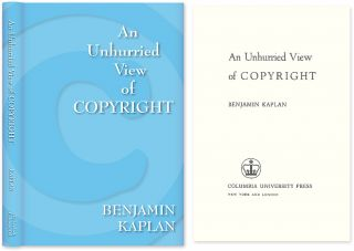 An Unhurried View of Copyright. Hardcover with dust jacket. Benjamin Kaplan
