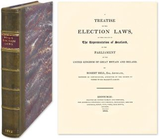 A Treatise on the Election Laws, As They Relate to the Representation. Robert Bell