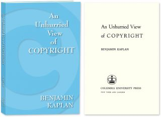 An Unhurried View of Copyright. Benjamin Kaplan.