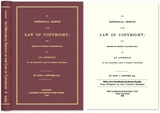 An Historical Sketch of the Law of Copyright; with Remarks on. John J. Ronan Deazley Lowndes,...
