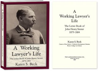 A Working Lawyer's Life: The Letter Book of John Henry Senter. Karen S. Beck