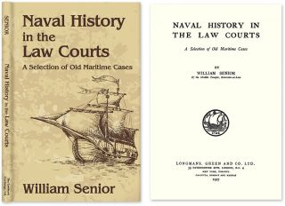 Naval History in the Law Courts. A Selection of Old Maritime Cases. William Senior
