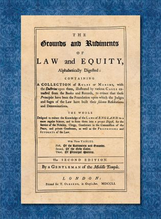 The Grounds and Rudiments of Law and Equity Alphabetically Digested. Gentleman of the Middle Temple.