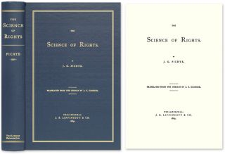 The Science of Rights. Johann Gottlieb Fichte, A. E. Kroeger, Trans